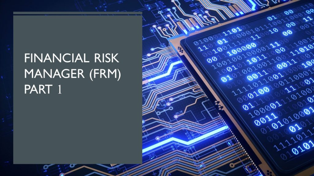 Financial Risk Manager (FRM) Part 1 – 2021