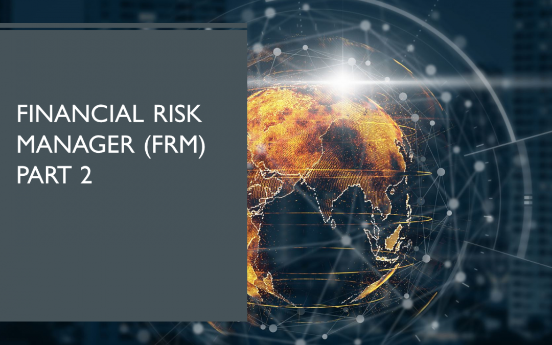 Financial Risk Manager (FRM) Part 2 – 2021